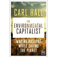 The Environmental Capitalist by Hall, Carl, 9781907794780