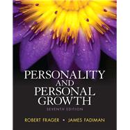 Personality and Personal Growth by Frager, Robert, Ph.D.; Fadiman, James, Ph.D., 9780205254781