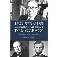 Leo Strauss and Anglo-american Democracy: A Conservative Critique by Havers, Grant N., 9780875804781