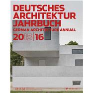 German Architecture Annual 2015 / 16 by Schmal, Peter Cachola; Förster, Yorck (CON); Grawe, Christina (CON), 9783791354781