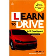 Learn to Drive in 10 Easy Stages by Stacey, Margaret; Wells, John, 9780749474782