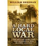 A Hard Local War by Sheehan, William, 9780750984782