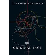 The Original Face by Morissette, Guillaume, 9781550654783
