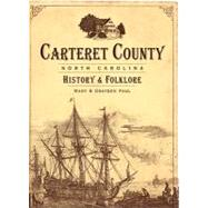 Carteret County, North Carolina : History and Folklore by Paul, Mary, 9781596294783