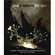 The Creeping Garden by Sharp, Jasper; Grabham, Tim, 9781903254783