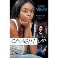 Caught Up by Abrams, Amir, 9780758294784