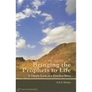 Bringing the Prophets to Life: A Timely Look at a Timeless Story by Winkler, Neil N., 9789652294784