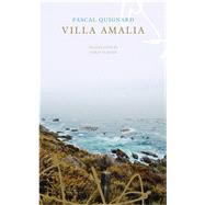 Villa Amalia by Quignard, Pascal; Turner, Chris, 9780857424785