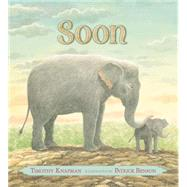 Soon by Knapman, Timothy; Benson, Patrick, 9780763674786
