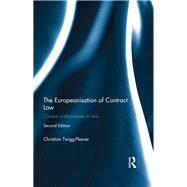 The Europeanisation of Contract Law: Current Controversies in Law by Twigg-Flesner; Christian, 9781138884786