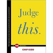 Judge This by Kidd, Chip, 9781476784786