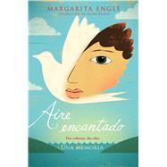 Aire encantado/ Enchanted Air by Engle, Margarita; Romay, Alexis, 9781534404786