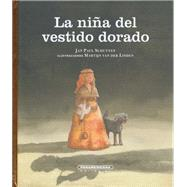 La Niña Del Vestido Dorado / The Girl In The Golden Dress by Schutten, Jan Paul, 9789583044786