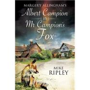 Margery Allingham's Mr Campion's Fox by Ripley, Mike, 9780727884787