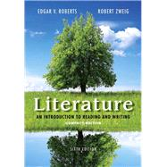 Literature: An Introduction to Reading and Writing, Compact Edition, 6/e by Roberts; Zweig, 9780321944788