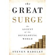 The Great Surge by Radelet, Steven, 9781476764788