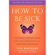 How to Be Sick by Bernhard, Toni, 9781614294788