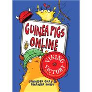 Guinea Pigs Online: Viking Victory by Gray, Jennifer; Swift, Amanda; Horne, Sarah, 9781623654788