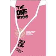 The One Before by Saer, Juan Jose; Kantor, Roanne L., 9781934824788