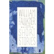 Selected Short Stories by FAULKNER, WILLIAM, 9780679424789