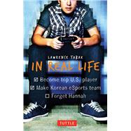 In Real Life by Tabak, Lawrence, 9780804844789
