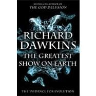 The Greatest Show on Earth; The Evidence for Evolution by Richard Dawkins, 9781416594789