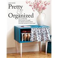Pretty & Organized by Hughes, Jane, 9781770854789