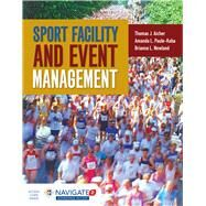 Sport Facility and Event Management by Aicher, Thomas J; Paule-Koba, Amanda L.; Newland, Brianna, 9781284034790