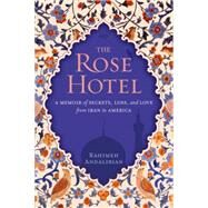 The Rose Hotel by Andalibian, Rahimeh, 9781426214790