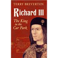 Richard III by Breverton, Terry, 9781445644790