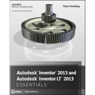 Autodesk Inventor 2013 and Autodesk Inventor Lt 2013 Essentials by Tremblay, Thom, 9781118244791