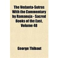 The Vedanta-sutras With the Commentary by Ramanuja: Sacred Books of the East by Thibaut, George, 9781153724791