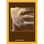 Please by Brown, Jericho, 9781930974791