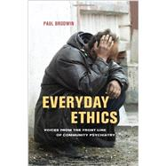Everyday Ethics: Voices from the Front Line of Community Psychiatry by Brodwin, Paul, 9780520274792