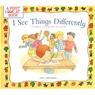 I See Things Differently by Thomas, Pat; Keay, Claire, 9781438004792