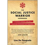 The Social Justice Warrior Handbook by De Pasquale, Lisa, 9781682614792