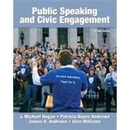 Public Speaking and Civic Engagement by Hogan, J. Michael; Andrews, Patricia Hayes; Andrews, James R.; Williams, Glen, 9780205744794