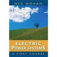Electric Power Systems by Mohan, Ned, 9781118074794