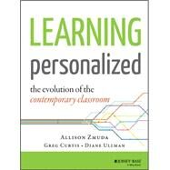 Learning Personalized: The Evolution of the Contemporary Classroom by Zmuda, Allison; Ullman, Diane; Curtis, Greg, 9781118904794