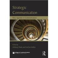 Strategic Communication: New Agendas in Communication by Dudo; Anthony, 9781138184794