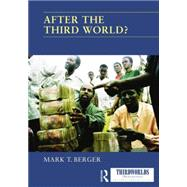 After the Third World? by Berger,Mark T., 9781138874794