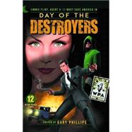 Day of the Destroyers by Phillips, Gary, 9781936814794