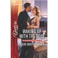 Waking Up with the Boss by WhiteFeather, Sheri, 9780373734795