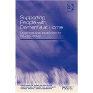 Supporting People With Dementia at Home: Challenges and Opportunities for the 21st Century by Challis,David, 9780754674795