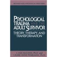 Psychological Trauma And Adult Survivor Theory: Therapy And Transformation by McCann,Lisa, 9781138004795