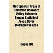Metropolitan Areas of Delaware by , 9781158424795