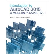 Introduction to AutoCAD 2015 A Modern Perspective by Richard, Paul; Fitzgerald, Jim, 9780133144796