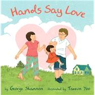 Hands Say Love by Shannon, George; Yoo, Taeeun, 9780316084796