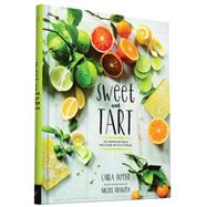 Sweet and Tart by Snyder, Carla; Franzen, Nicole, 9781452134796