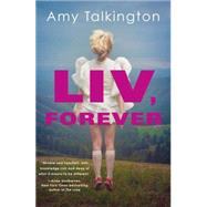 Liv, Forever by Talkington, Amy, 9781616954796